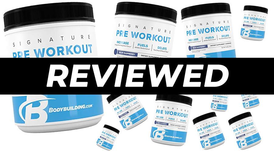 Bodybuilding.com Signature Pre Workout Review