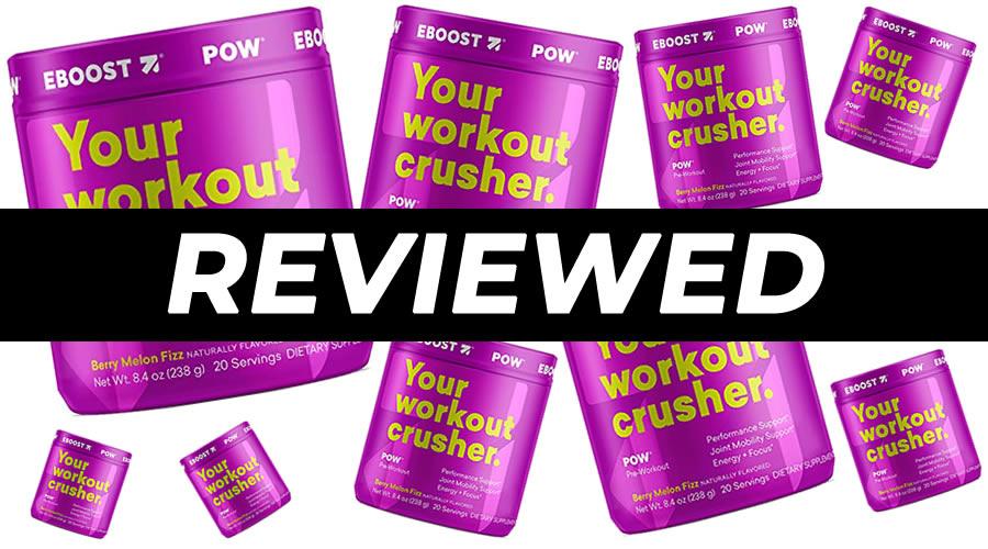 EBoost Pow Pre Workout Review