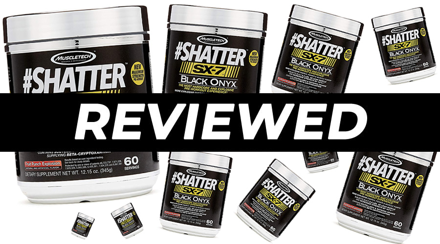 MuscleTech Shatter SX-7 Black Onyx Review